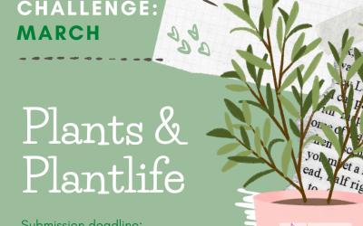 March Challenge: Plants & Plantlife